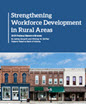 Strengthening Workforce Development in Rural Areas